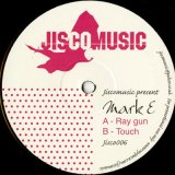 Mark E / Ray Gun c/w Touch