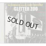 DJ KENSAW & DOPE EMCEEEZ / GLITTER ZOO [Mix CD]