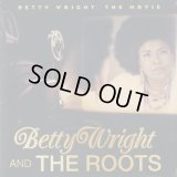 Betty Wright And The Roots / Betty Wright: The Movie