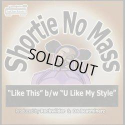 画像1: Shortie No Mass / Like This c/w U Like My Style