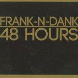 Frank-N-Dank / 48 Hours (2CD)