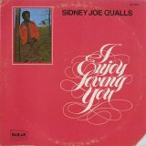 Sidney Joe Qualls / I Enjoy Loving You