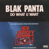 Blak Panta / Do What U Want