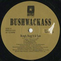 画像2:  Bushwackass / Rough, Rugg'd & Raw c/w Who's Wylin'