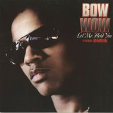 Bow Wow / Let Me Hold You