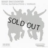 Brief Encounter / Total Satisfaction c/w Human