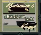 Budamunk & Tsuggs / Thank And Gro (CD)