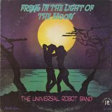 The Universal Robot Band / Freak In The Light Of The Moon
