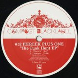 Phreek Plus One / The Funk Hunt EP
