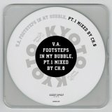 V.A. / Footsteps In My Bubble, Pt.1 Mixed By CH.0 (Mix CD)
