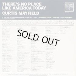 画像4: Curtis Mayfield / There's No Place Like America Today