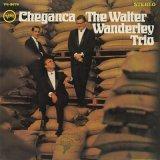 The Walter Wanderley Trio / Cheganca