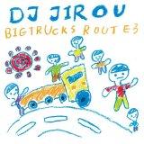 DJ Jirou / Big Trucks Route 3 (Mix CD)