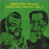 Sebastiao Tapajos & Pedro Dos Santos / Sebastiao Tapajos, Pedro Dos Santos Vol. 2